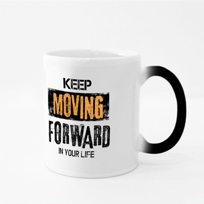 Keep Moving Forward in Life 魔法杯