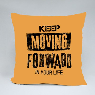 Keep Moving Forward in Life 抱枕