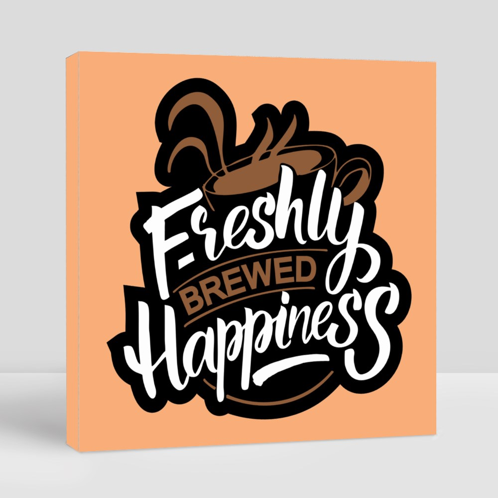 Freshly Brewed Happiness Canvas (Square)