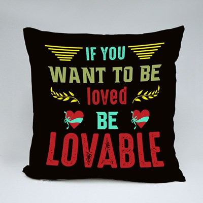 Be Lovable to Be Loved 抱枕