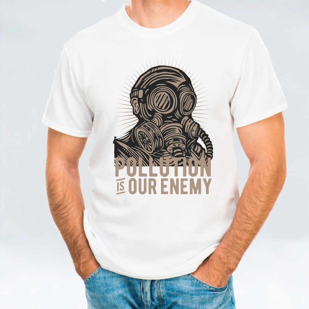 Pollution Is Our Enemy T-Shirts