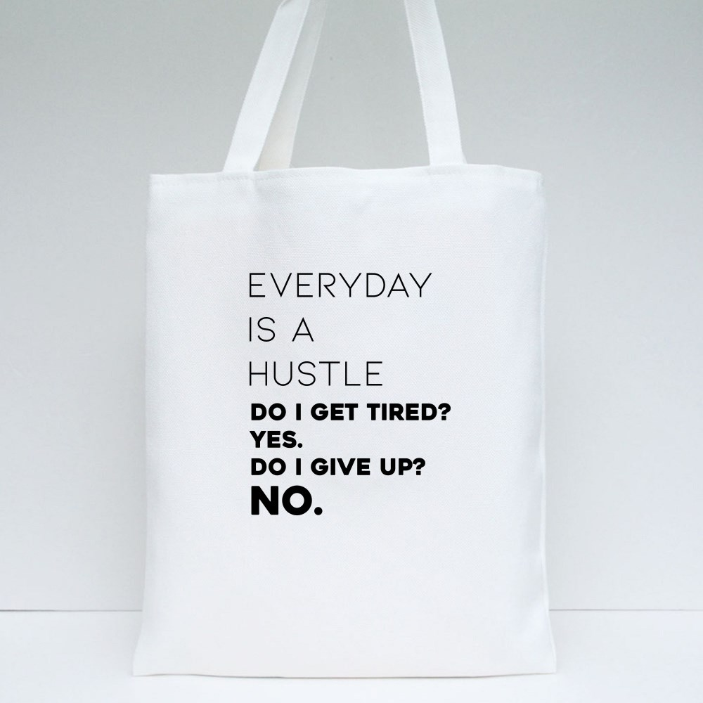 Everyday Is a Hustle Tote Bags