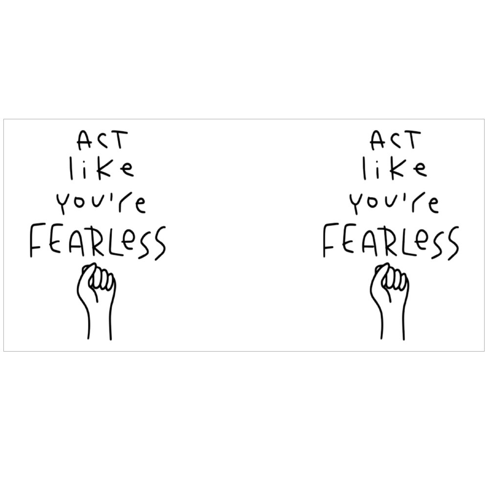 Act Like You Are Fearless Colour Mugs
