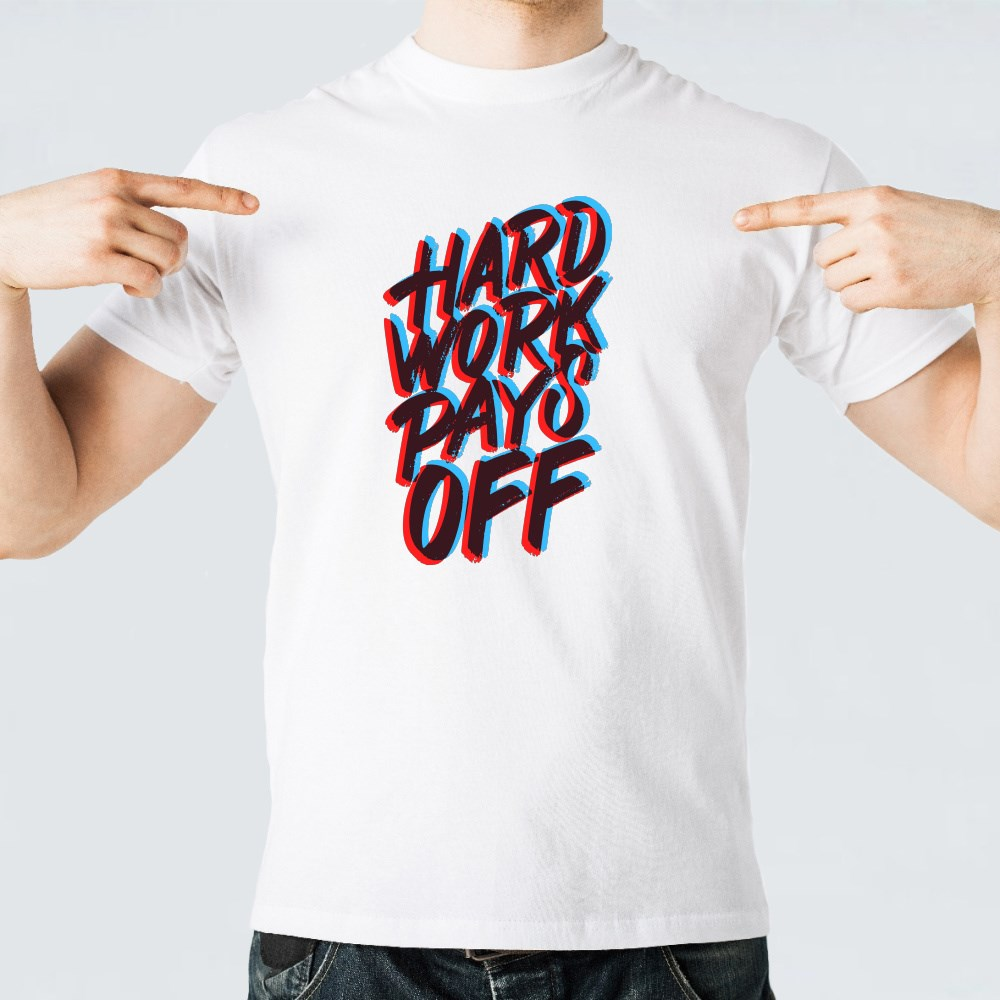 Hard Work Pays Off T-Shirts