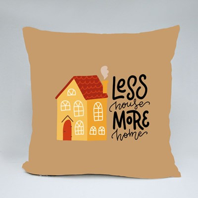 Less House More Home 抱枕