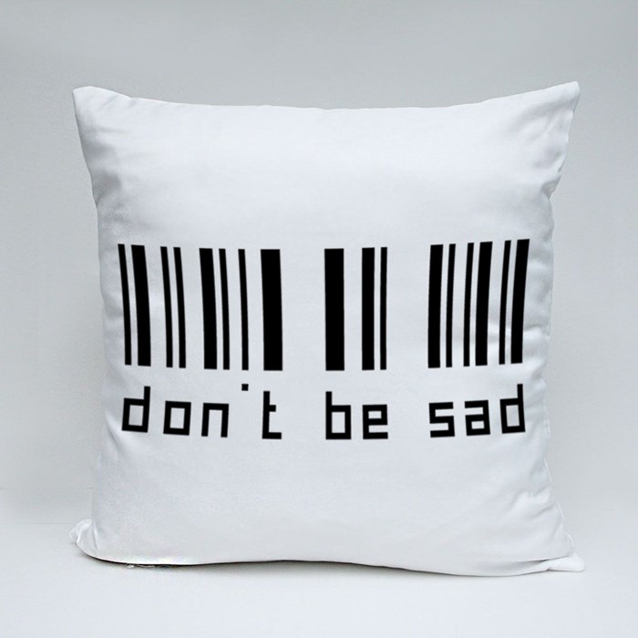 Don't Be Sad Throw Pillows