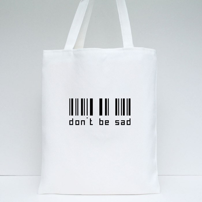 Don't Be Sad Tote Bags