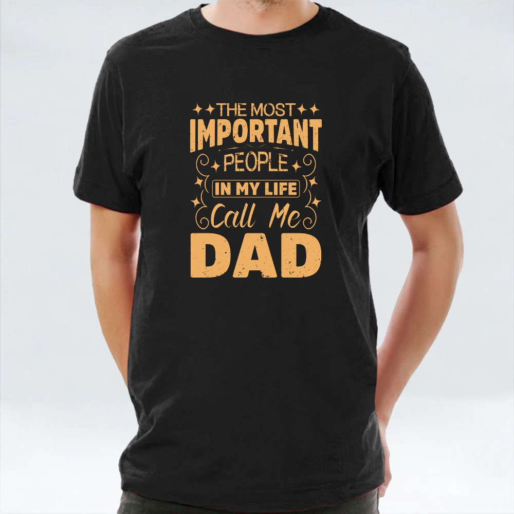 Important People Call Me Dad T-Shirts