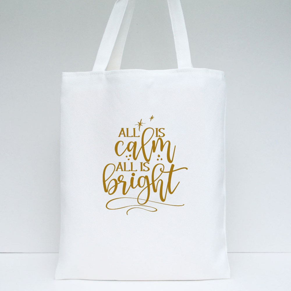 All Is Calm All Is Bright Tote Bags