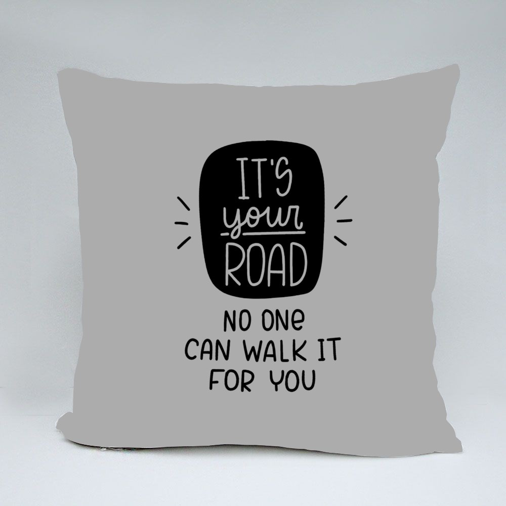 It's Your Own Road Throw Pillows