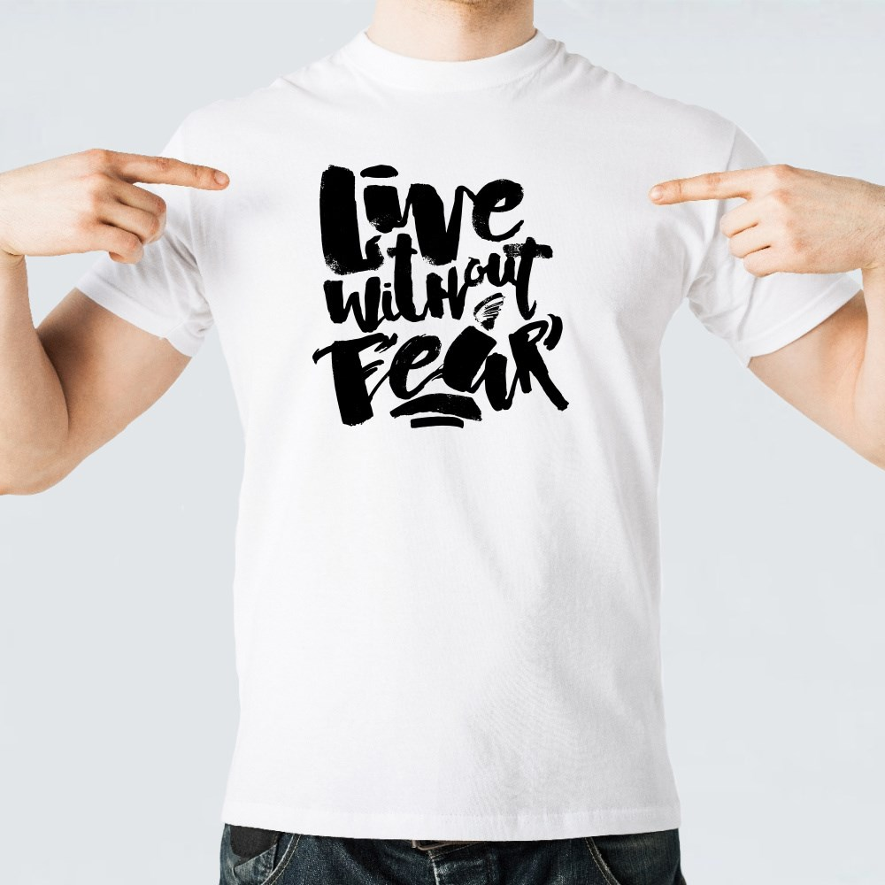 Live Without Fear T-Shirts