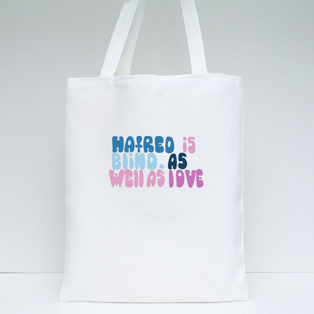 Romantic Quote About Hatred Tote Bags