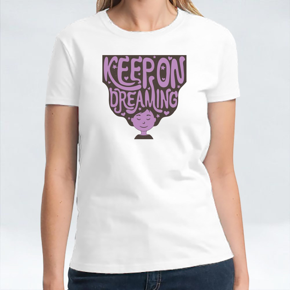 Keep on Dreaming T-Shirts