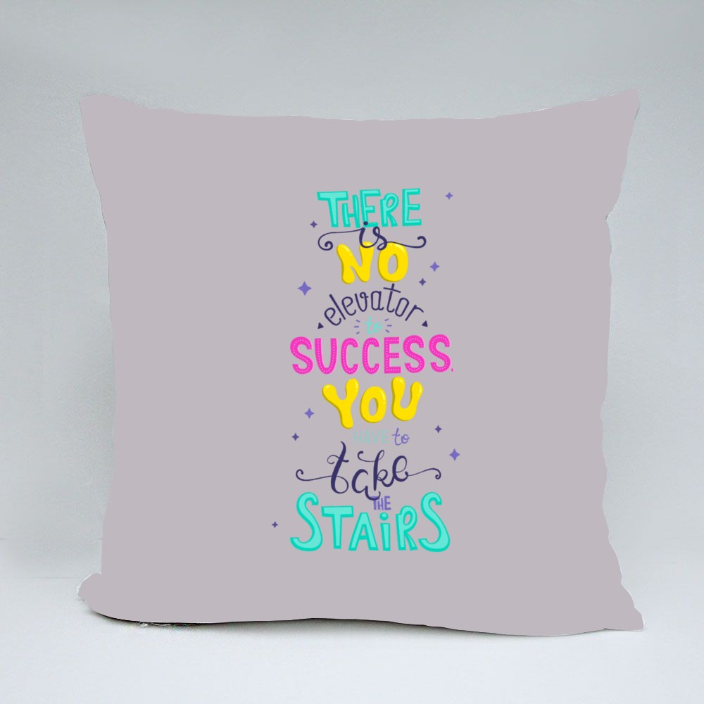 There's No Elevator to Success Bantal