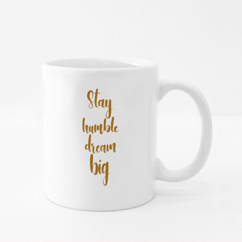 Stay Humble and Dream Big Colour Mugs