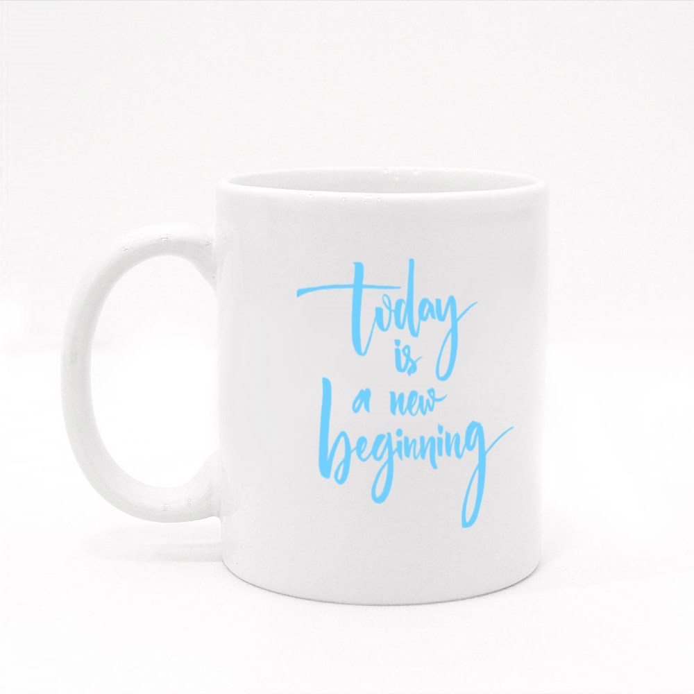 Today Is a New Beginning Colour Mugs