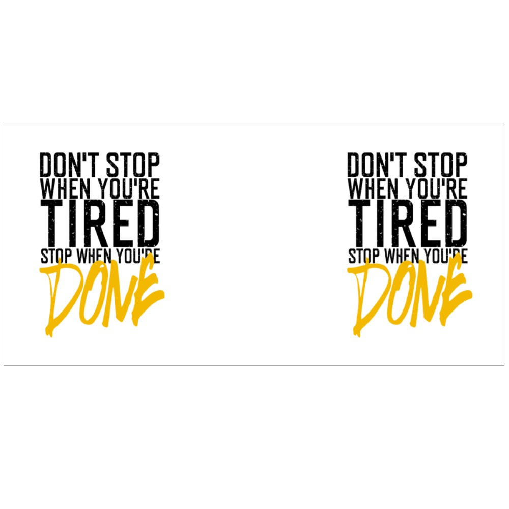 Don't Stop When You're Tired Colour Mugs