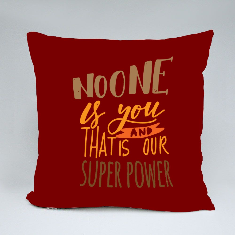 No One Is Your Superpower Bantal