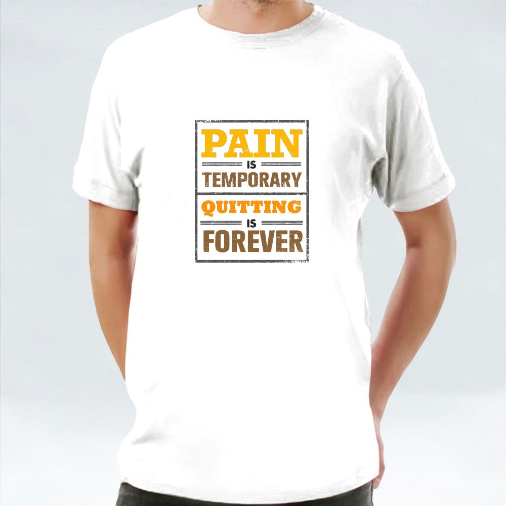Pain Is Temporary, Quitting T-Shirts