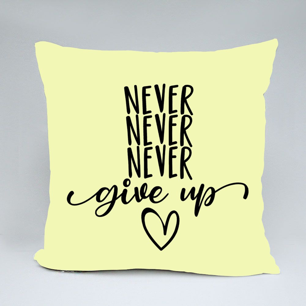 Never Never Never Give Up Bantal