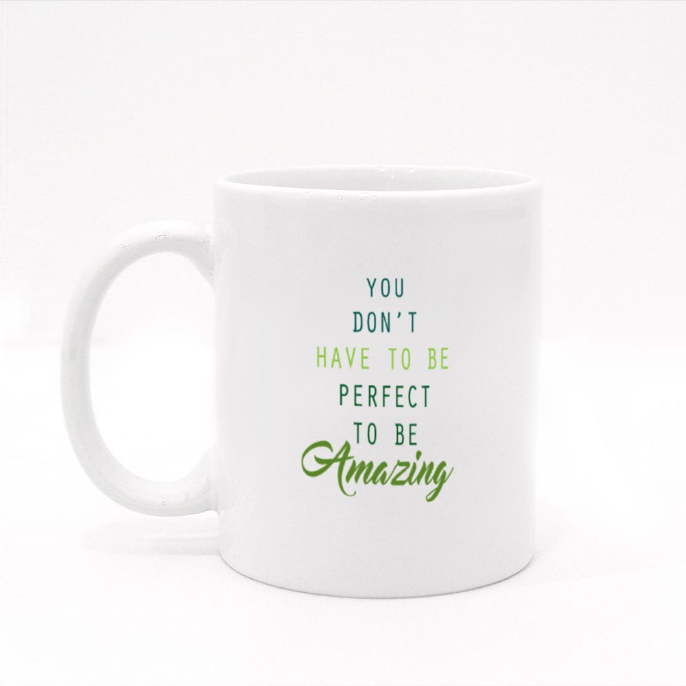 You Don't Have to Be Perfect Colour Mugs