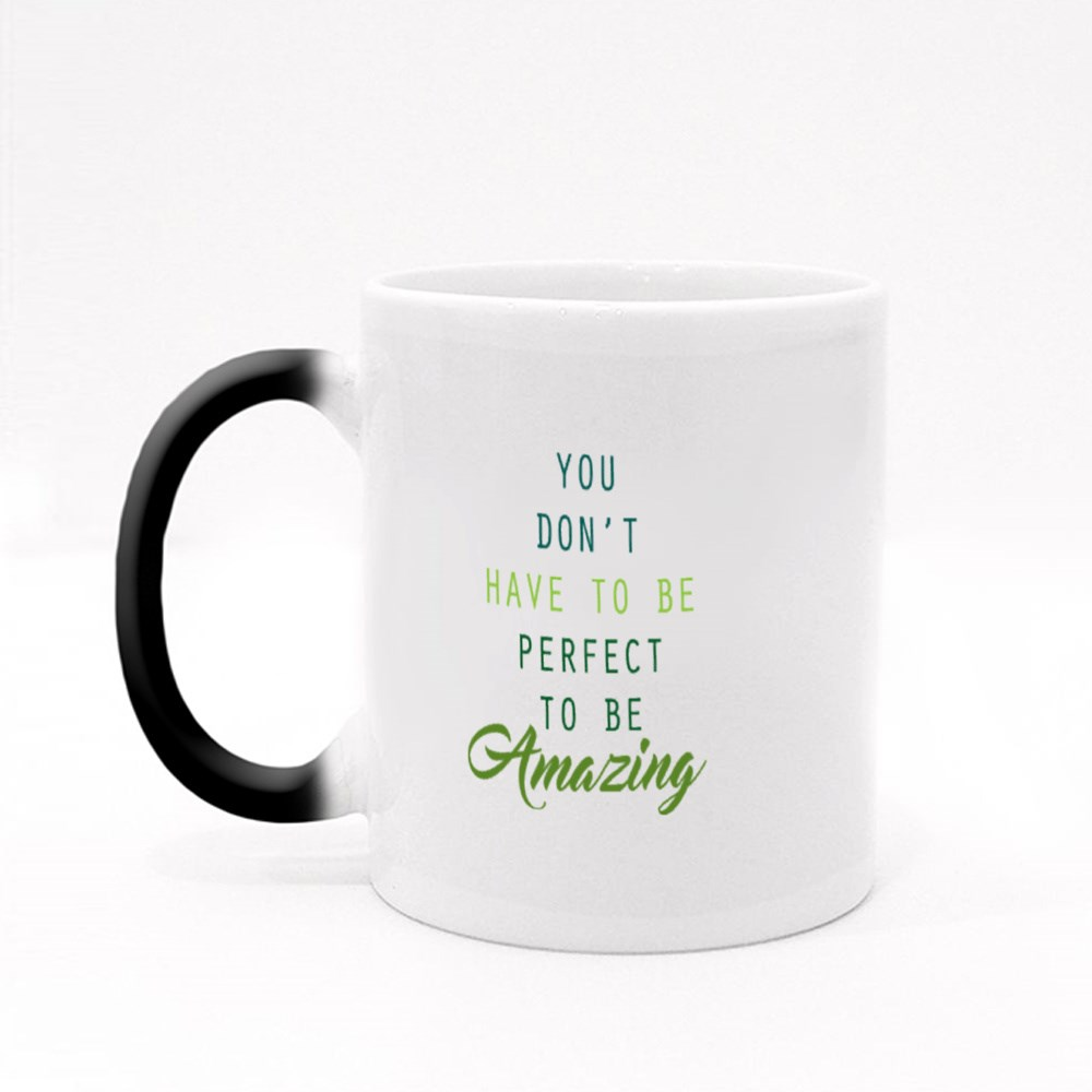 You Don't Have to Be Perfect Magic Mugs