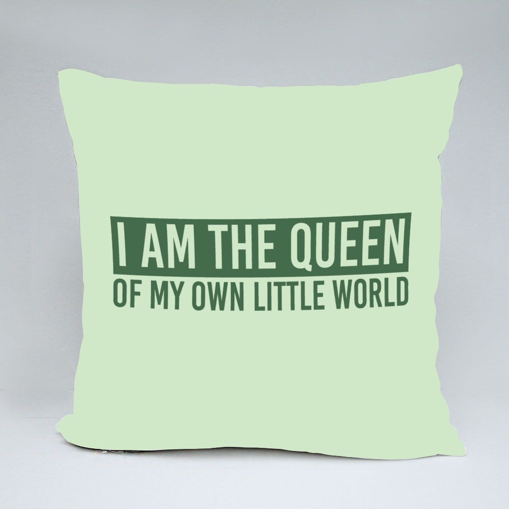 I Am the Queen of My Own World Throw Pillows