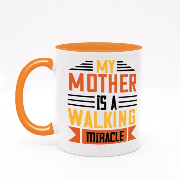 My Mother Is a Walking Miracle 彩色杯