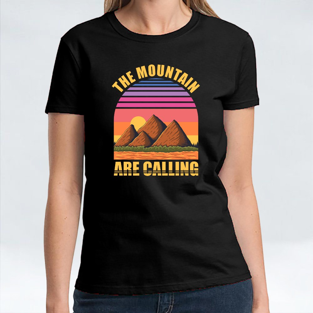 The Mountain Are Calling T-Shirts