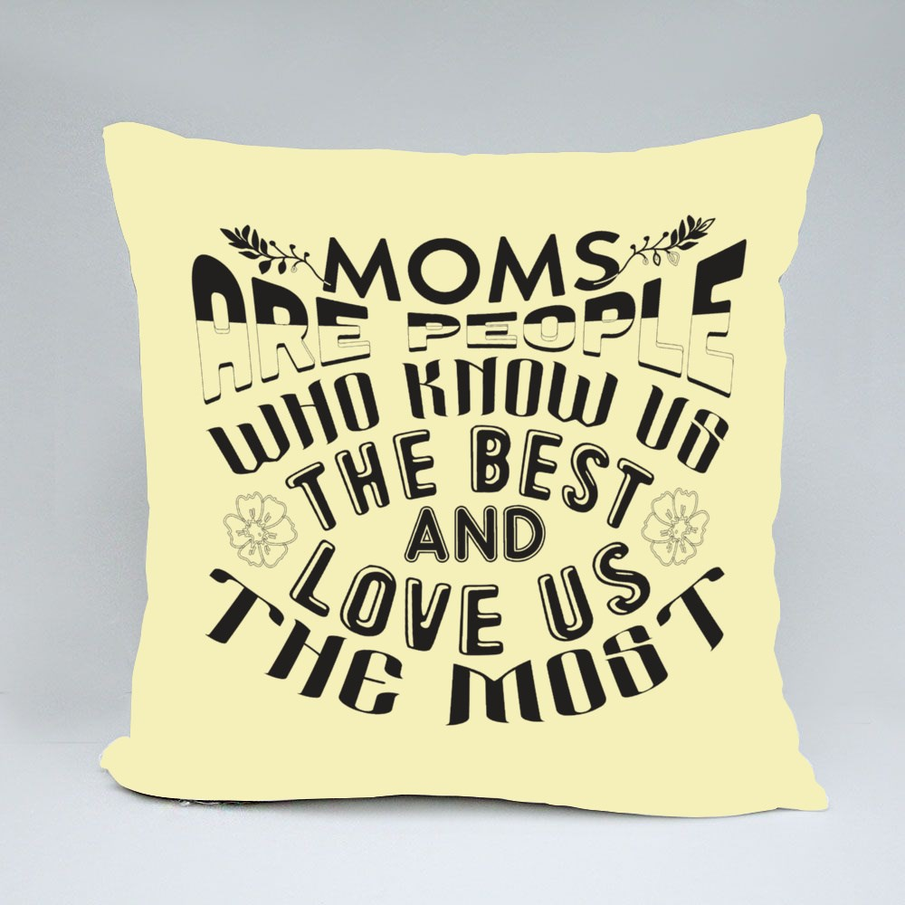 Moms Are People Who Knows Us Bantal