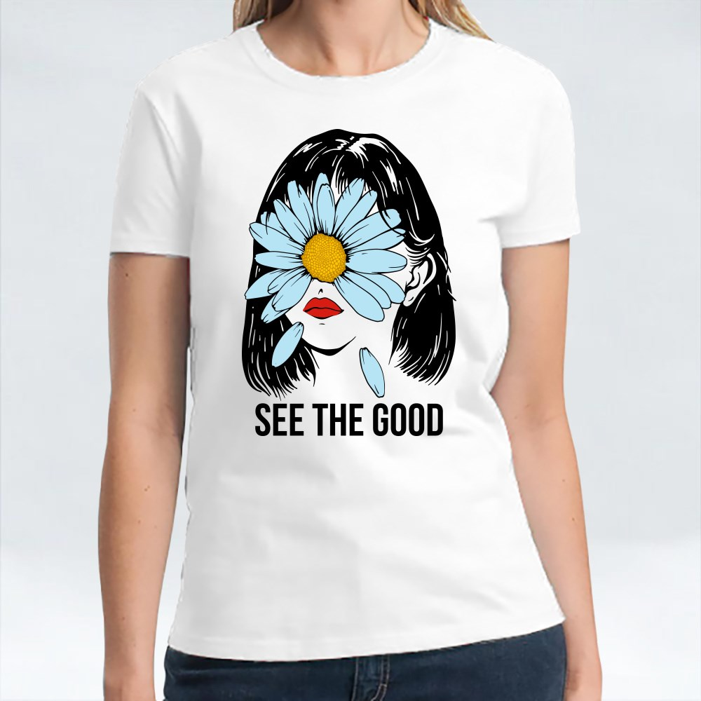 See the Good With Girl T-Shirts