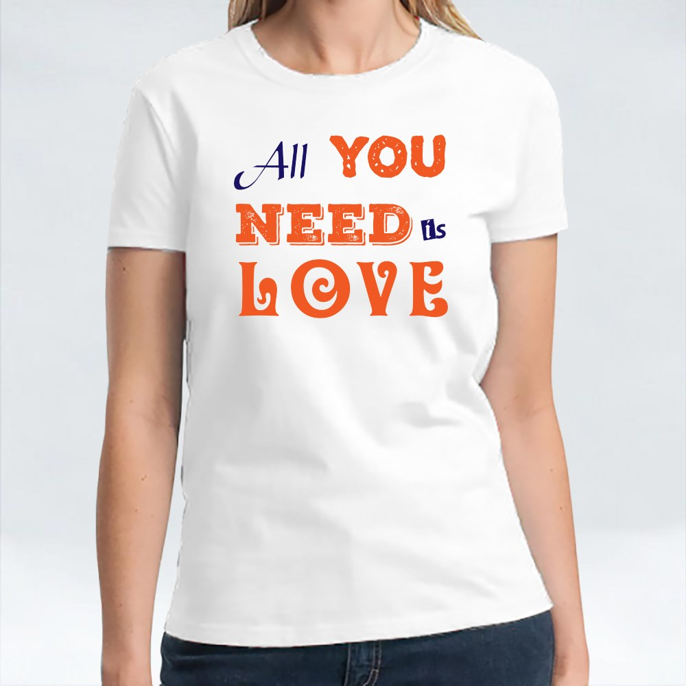 All You Need Is Love T-Shirts