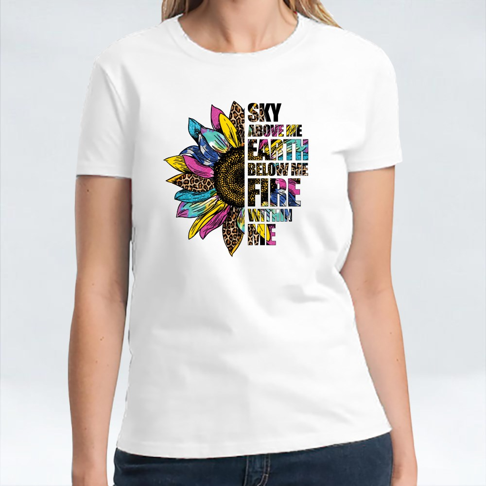 Sky Above Me Quote T-Shirts