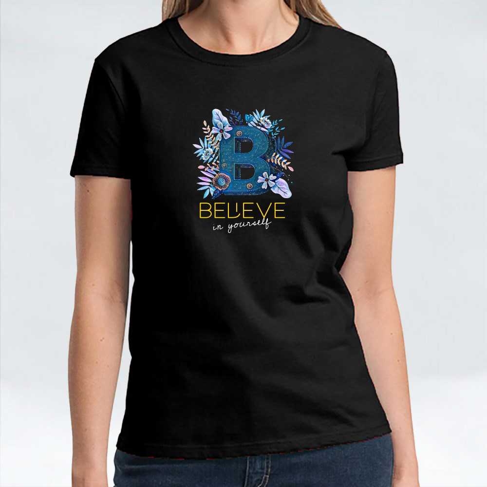 Believe in Yourself T-Shirts