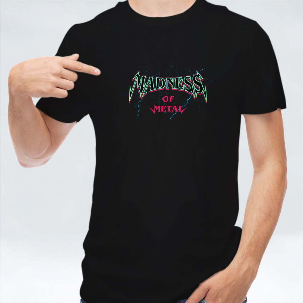 Madness of Metal T-Shirts