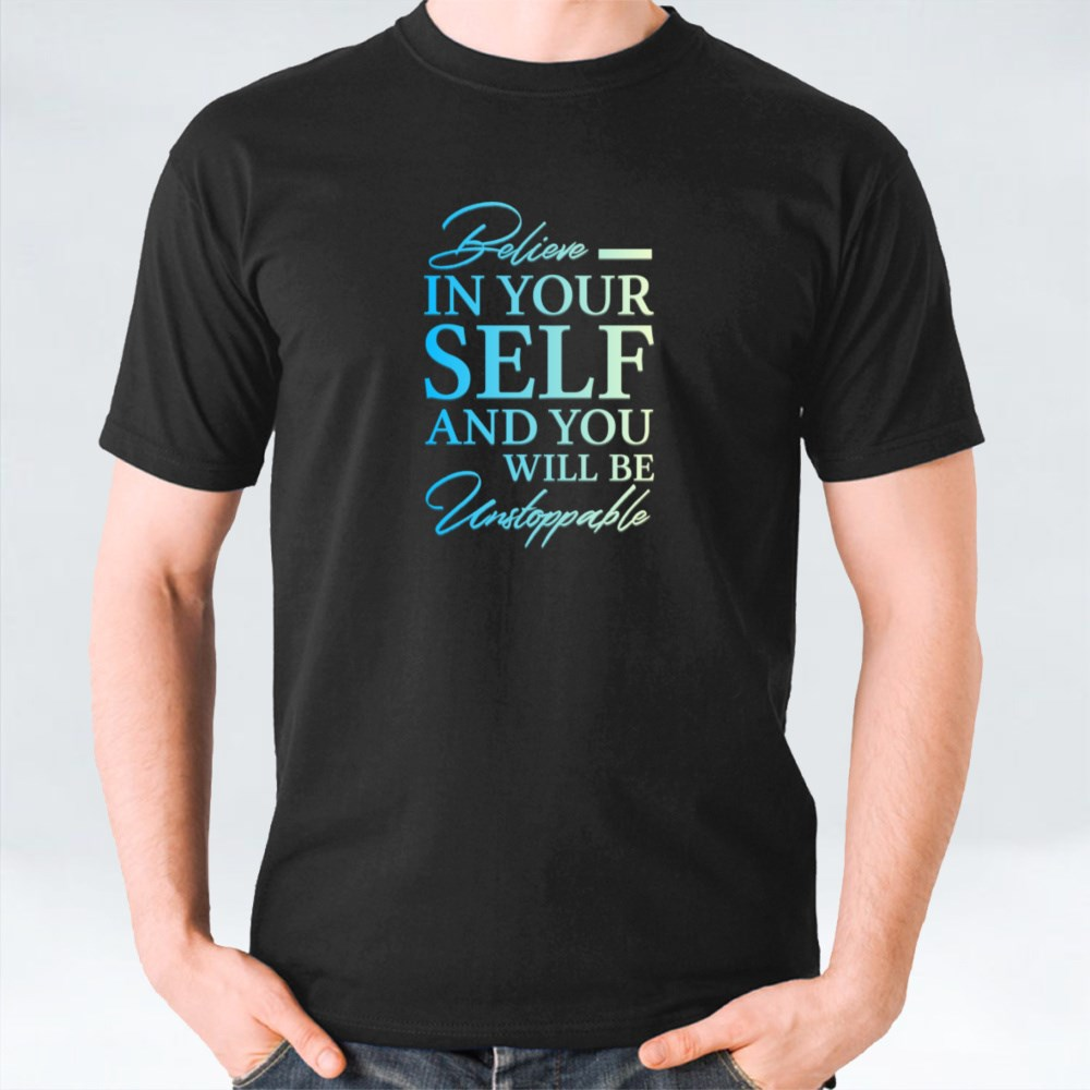 Believe in Yourself 2 T-Shirts