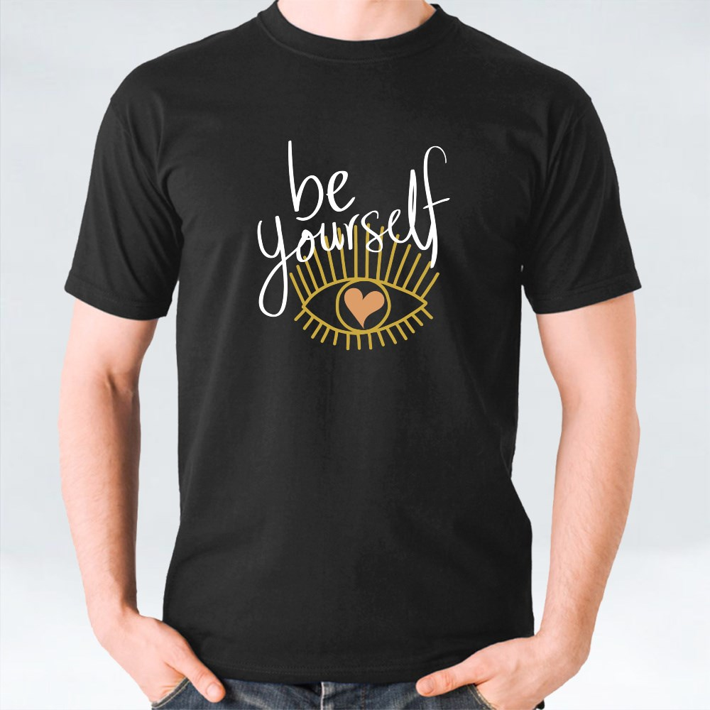 Be Yourself Self Love T-Shirts