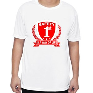Safety 1st Is a Way of Life - T Shirt