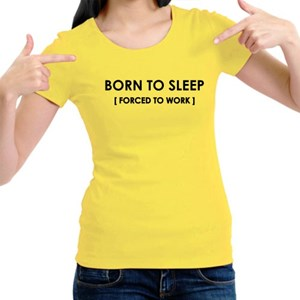 Born to Sleep, Forced to Work