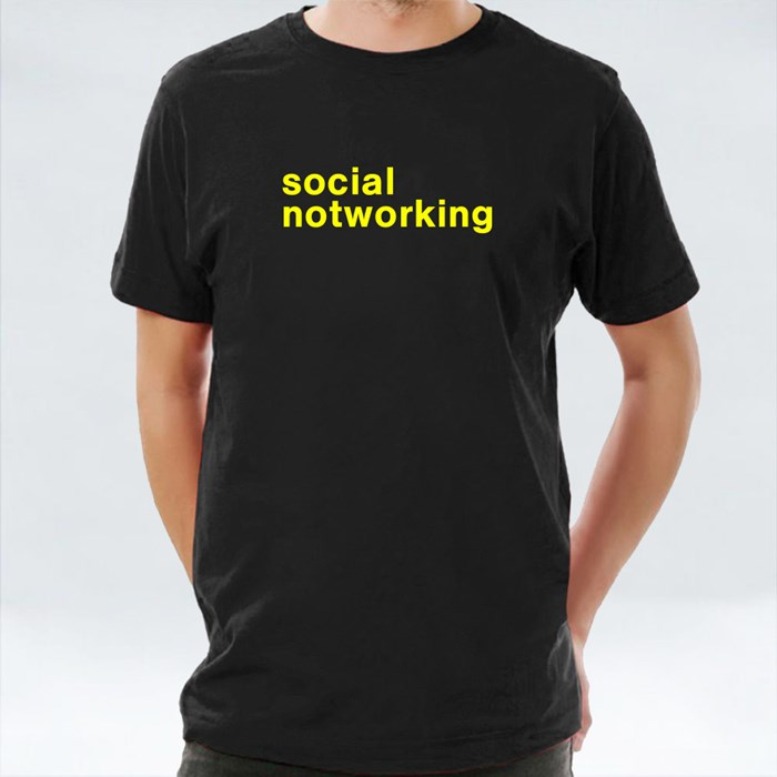 Social Not Working T-Shirts