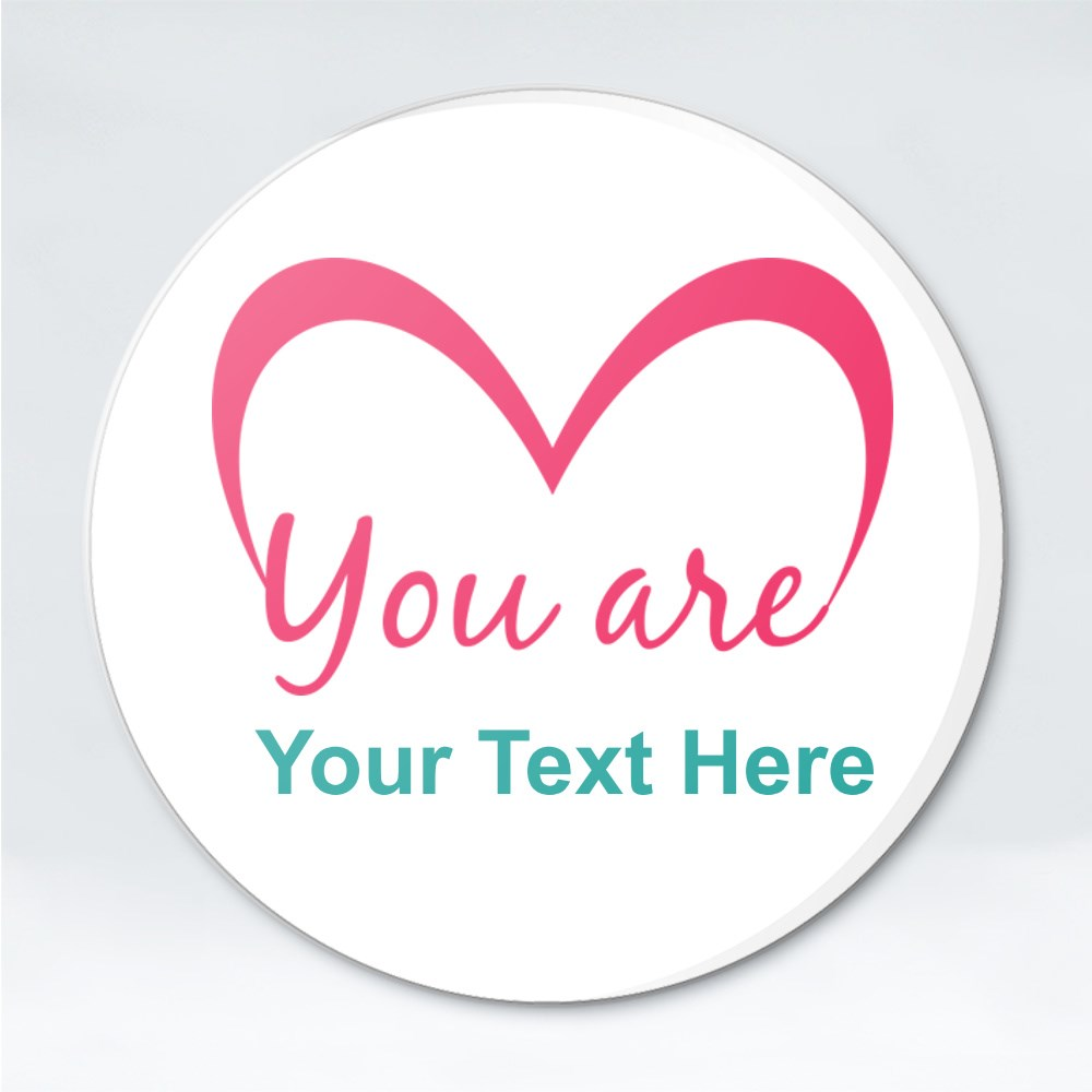 Button Badges > Button Badges (Pin) > Heart Silhouette, You are