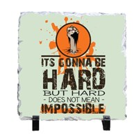 IT's Gonna Be Hard but Hard Does Not Mean Impossible