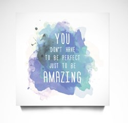 You Don't Have to Be Perfect Just to Be Amazing