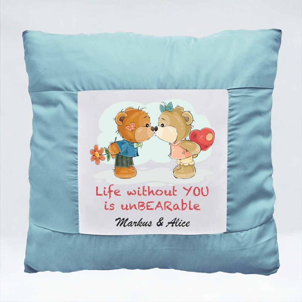 Cushions > Cushions (Square) > Life Without You Is Unbearable