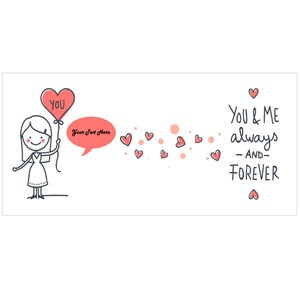 You and Me Always and Forever (Girl)