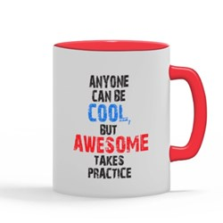 AWESOME TAKES PRACTICE.