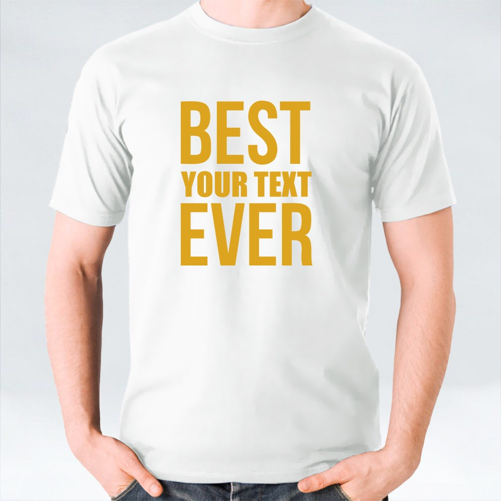 Best Ever words T-Shirts