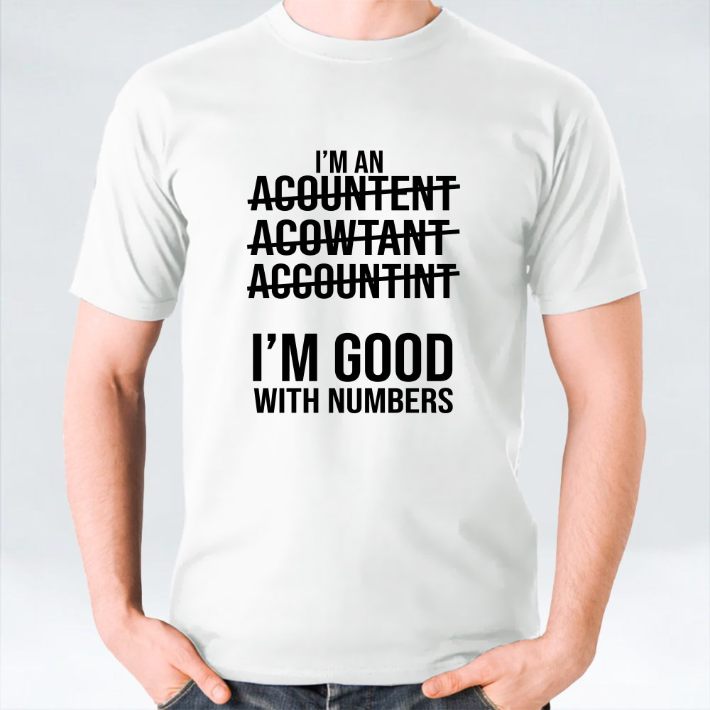 I'm Good With Numbers T-Shirts