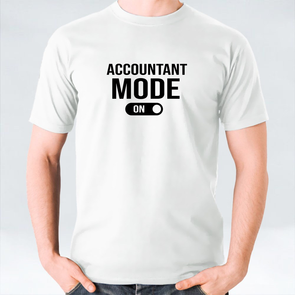 Accountant Mode On T-Shirts