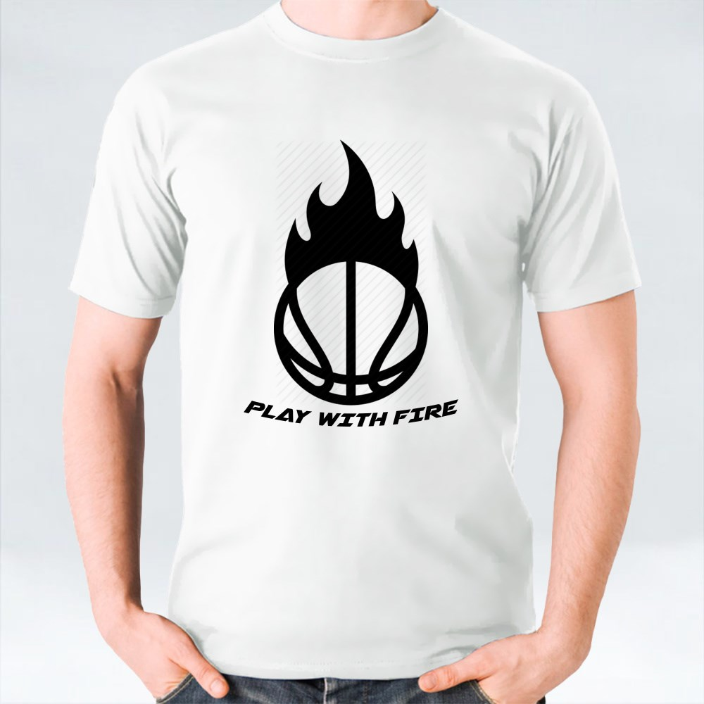 PLAY WITH FIRE T-Shirts